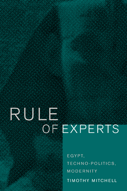 the rule of experts by mitchell Buy a cheap copy of rule of experts: egypt, techno-politics book by timothy mitchell can one explain the power of global capitalism without attributing to capital a logic and coherence it does not have can one account for the powers of free shipping over $10.
